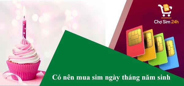 co-nen-mua-sim-ngay-thang-nam-sinh-1