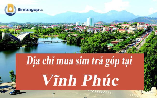 mua-sim-so-dep-tra-gop-tai-vinh-phuc