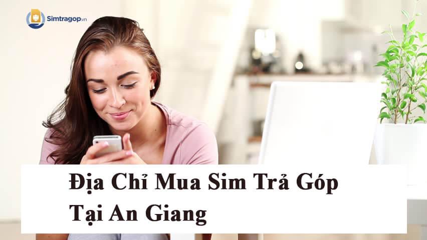 mua-sim-tra-gop-an-giang_1