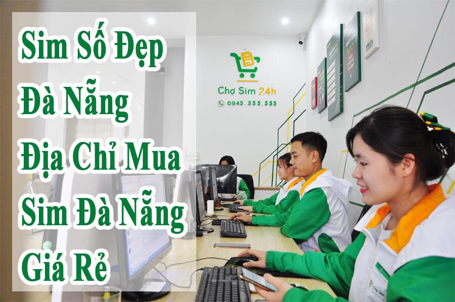 địa chỉ mua,bán sim số đệp tại Đà Nẵng- Chợ sim 24h