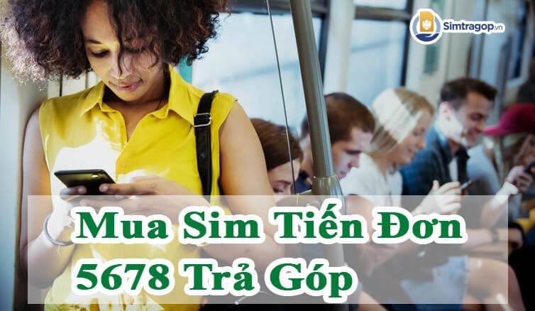 sim-tien-don-5678-tra-gop
