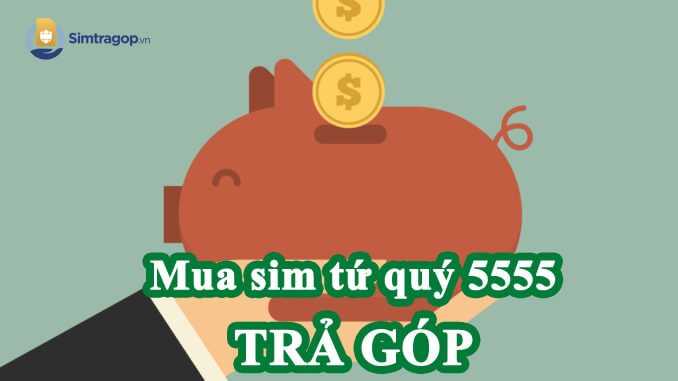 sim-tu-quy-5555-tra-gop