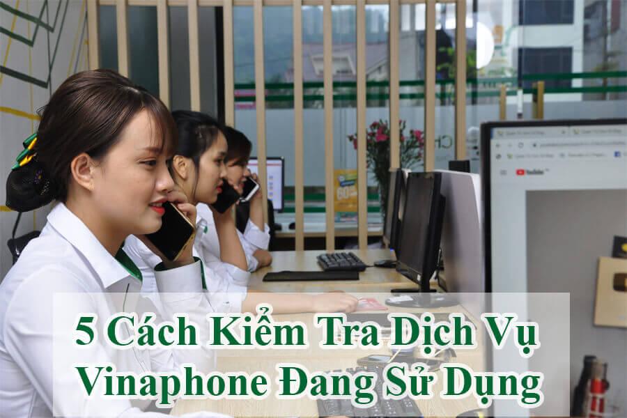 tim-hieu-5-cach-kiem-tra-dich-vu-vinaphone-dang-su-dung-1