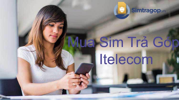 mua-sim-tra-gop-itelecom